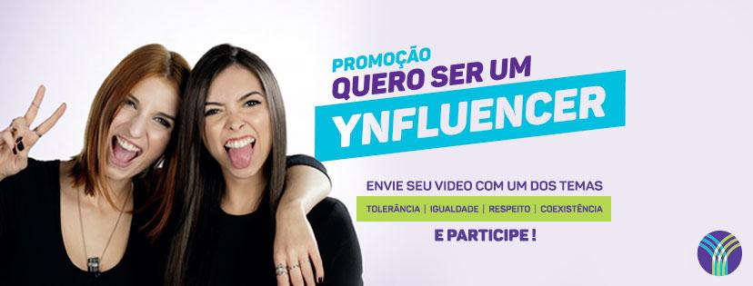 Promoção: Quero ser um YNFLUENCER!